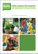 Guía fitosanitaria - Cómo cuidar tus plantas [6 MB | PDF | Español]
